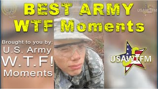 Best of Army WTF Moments!