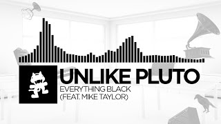 Unlike Pluto - Everything Black (feat. Mike Taylor) [Monstercat Release]