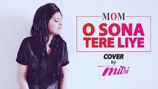download lagu Mom: O Sona Tere Liye  Cover By Mitsi gratis