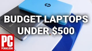 How to Buy a Budget Laptop Under $500