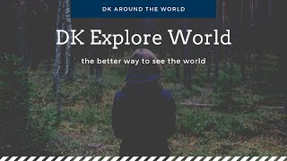 DK EXPLORE WORLD: The better way to see the world Trailer