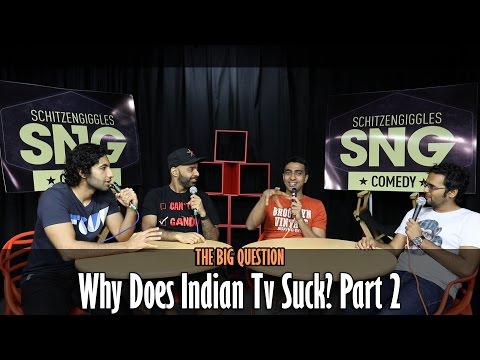SnG: Why Does Indian TV Suck? - Part 2 | The Big Question Episode 9 | Video Podcast