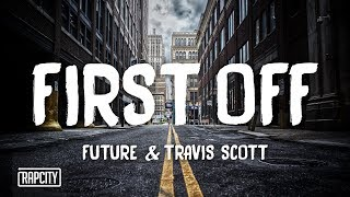 Future First Off Ft Travis Scott