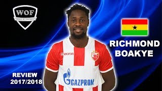 RICHMOND BOAKYE | Red Star | Ultimate Goals, Assists & Skills |  2017/2018 (HD)