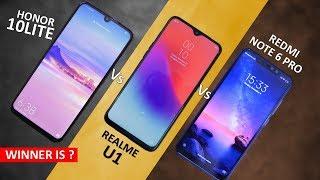 Honor 10 Lite Vs Realme U1 Vs Redmi Note 6 Pro Full Comparison | Best Smartphone Under 15k