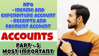 NPO - Not for profit organizations | Accounts | Class 12 | part - 5 | most important part