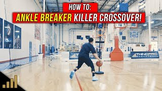 How to: Break Ankles EASY Using The KILLER CROSSOVER!