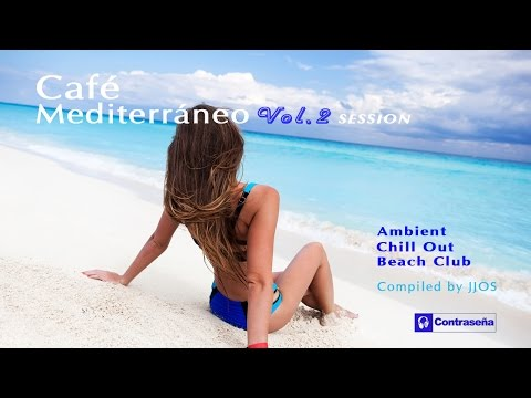 CAFE MEDITERRANEO Compilation Vol.2, Ibiza 2017 Compilation, Essential Relax Collection, Sesion