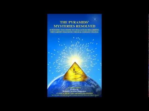 The Pyramids Scientific Solutions To the Earth's Magnetic Field & Climate Change
