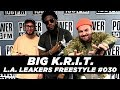 Big Krit Freestyle With The L.A. Leakers - Freestyle #030