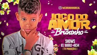 MC BRUNINHO - JOGO DO AMOR - BATIDÃO ROMÂNTICO - ÁUDIO OFICIAL