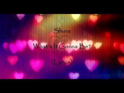 Shura - What's It Gonna Be? (Lyrics) ღ