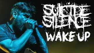 SUICIDE SILENCE - Wake Up (live)