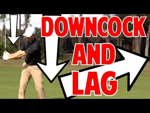 Downcock and Lag In Golf