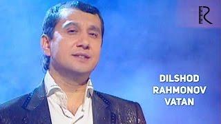 Dilshod Rahmonov - Vatan | Дилшод Рахмонов - Ватан