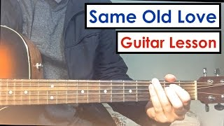 Same Old Love Selena Gomez Guitar Tutorial Guitar Lesson Chords