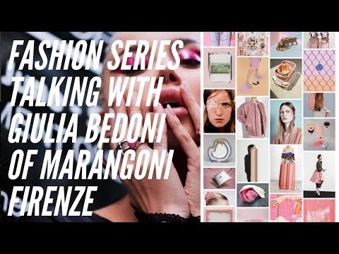 FASHION: TALKING SUSTAINABILITY, TRENDS & CAREER with GIULIA BEDONI of Istituto Marangoni FIRENZE