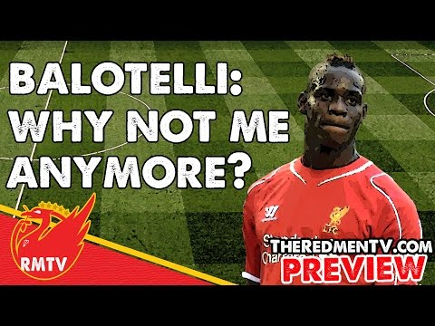 Mario Balotelli : Why not me anymore? | Reds News Roundup (Preview)