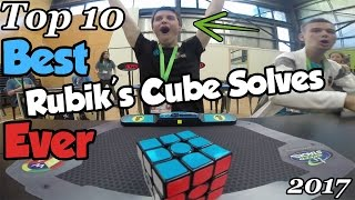 Top 10 of  BEST Rubik's Cube Solves Ever ! (2017)