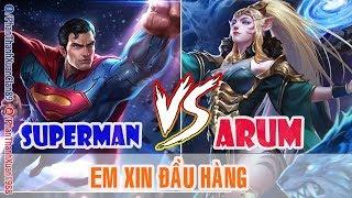 Siêu nhân Superman quỳ gối trước chị Đại ARUM - Kèo solo 1vs1 | Liên Quân Mobile