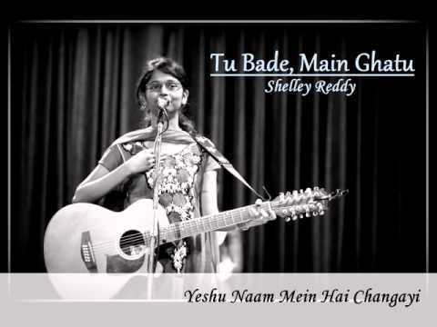 Shelley Reddy - Tu Bade Main Ghatu