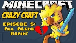 Minecraft's Crazy Craft: All Alone Again! (Episode 5)