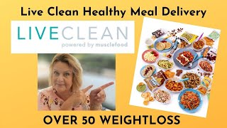 Live Clean Healthy Meal Delivery - Over 50 Weightloss