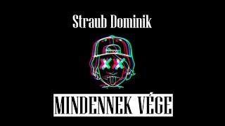 Straub Dominik - MINDENNEK VÉGE - [ Official Audio ]