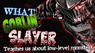#RPG - What the GOBLIN SLAYER anime can teach us about low level monsters