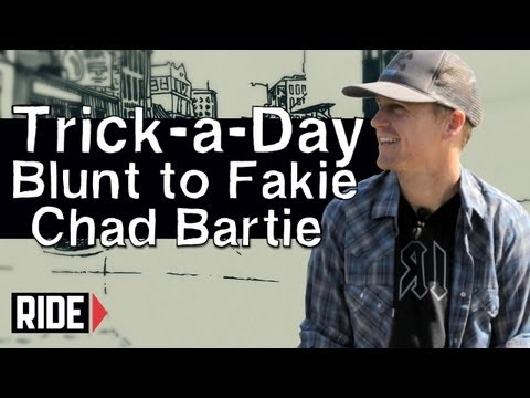 Trick A Day - BLUNT TO FAKIE with Chad Bartie