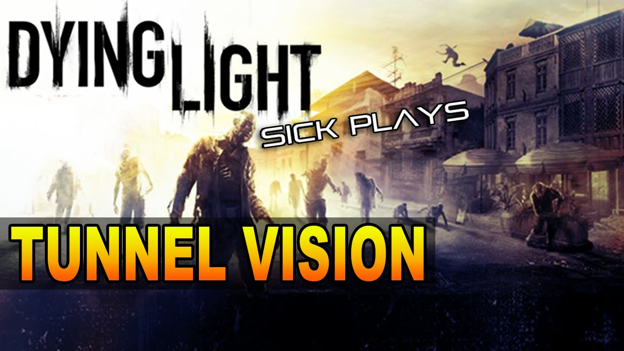 Tunnel Vision Dying Light Location Dying Light Tunnel Vision