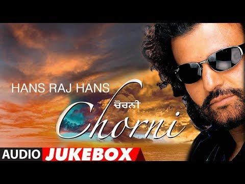 Hans Raj Hans: Chorni | Full Album Jukebox | Punjabi Audio Songs | T-Series Apna Punjab