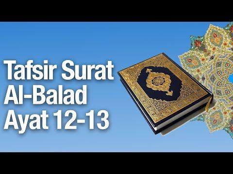 Kajian Tafsir Al Quran Surat Al Balad #13: Tafsir Ayat 12-13 - Ustadz Abdullah Zaen, MA