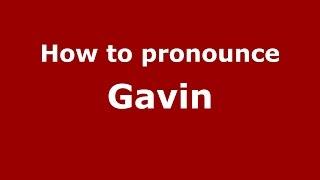 How to pronounce Gavin (Spanish/Argentina) - PronounceNames.com