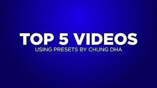 Chungdha viyoutube r1 top 5 videos using presets by chung dha contest spiritdancerdesigns Image collections