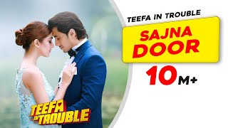 Teefa In Trouble | Sajna Door | Video Song | Ali Zafar | Aima Baig | Maya Ali | Faisal Qureshi