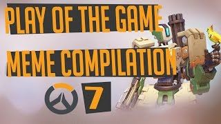 Play of the game - Parody - Meme Compilation |#7| OVERWATCH