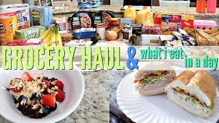 WEEKLY GROCERY HAUL & WHAT I EAT IN A DAY