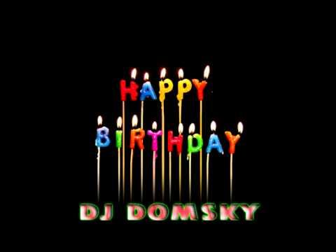 Dj Domsky Remix-maligayang Bati Sa Iyong Kaarawan video
