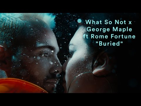 What So Not & George Maple feat. Rome Fortune Buried rnb music videos 2016