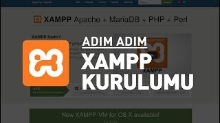 Xampp ile PHP, Apache, MySQL Kurulumu ve Kullanımı (Local Server)