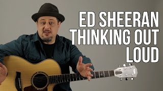 Download Lagu Ed Sheeran - Thinking Out Loud Guitar Lesson - How to Play on Guitar Gratis STAFABAND