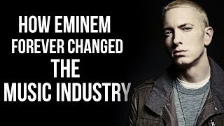 How Eminem Forever Changed The Music Industry
