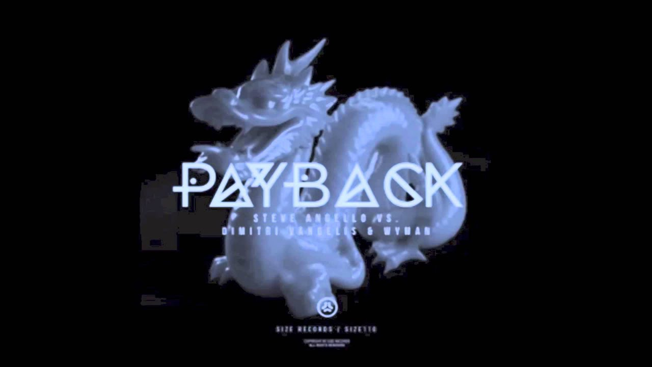 Dimitri Vangelis & Wyman & Steve Angello - Payback (Vocal ...