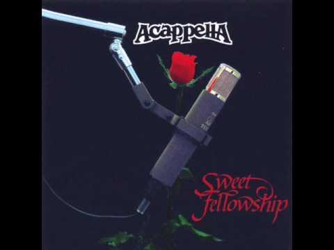 Acappella - Sweet Fellowship