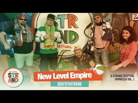 New Level Empire - Odafuthatnánk - #STRAND2018 Himnusz - Vol 1.