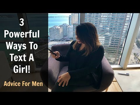 3 Powerful Ways To Text A Girl!