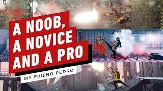 A Noob, Novice and a Pro Take On My Friend Pedro