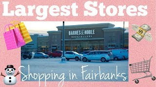 Largest Stores in Fairbanks, Alaska | Shopping | Tour of Fairbanks