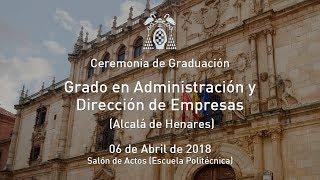 Graduación del Grado en Administración y Dirección de Empresas (Alcalá de Henares) · 06/04/2018